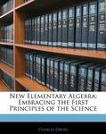 New Elementary Algebra: Embracing the First Principles of the Science