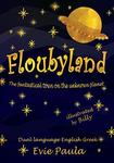 Floubyland: The fantastical town on the unknown planet