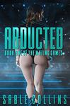 Abducted: Book One Of The Mating Games